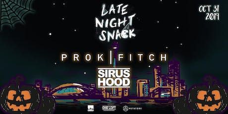 Prok & Fitch + Sirus Hood // Halloween Night // One Loft tickets