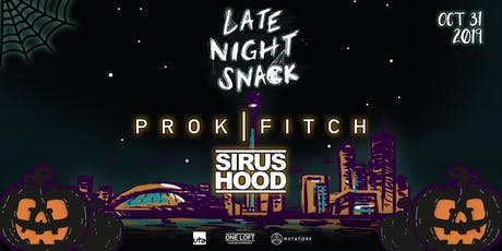Prok & Fitch + Sirus Hood // Halloween Night // One Loft tickets