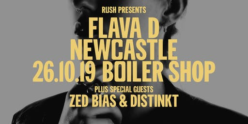 Rush presents Flava D & Zed Bias & Distinkt
