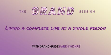 The Grand Session: Living a Complete Life as a Single Person tickets