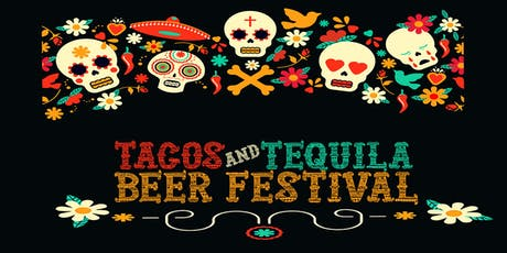 Tacos and Tequila Beer Festival tickets