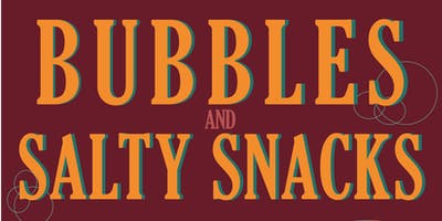 Bubbles and Salty Snacks!