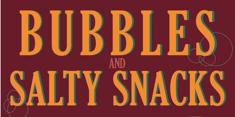 Bubbles and Salty Snacks! tickets