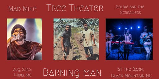 Barning Man featuring Tree Theater Live w/ Goldie and the Screamers & Mad Mike (NBL)