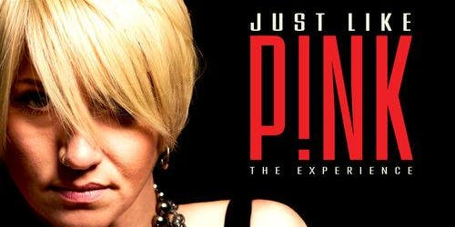 Just Like P!nk:  The Ultimate P!nk Experience!