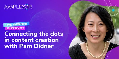 Connecting the dots in content creation with Pam Didner | Webinar | US tickets