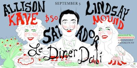 Le Dîner de Dali with Allison Kave and Lindsay Mound tickets