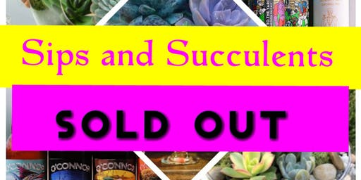 Sips and Succulents-SOLD OUT