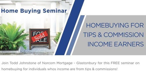 Home Buying Seminar for Tips & Commission Earners