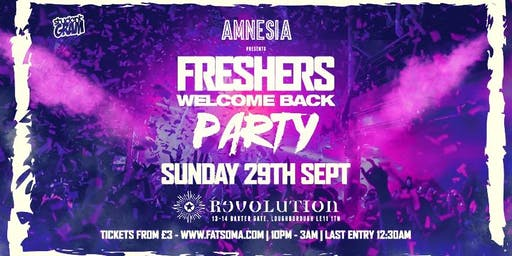 AMNESIA! ★ Freshers Welcome Back Party ★ Revolution Loughborough! ★ Final Release On Sale Now!