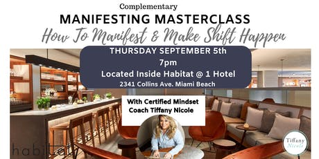 COMPLEMENTARY MANIFESTING MASTERCLASS: How To Manifest & Make Shift Happen  tickets