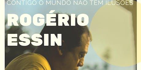 """Rogério Essin - Lançamento do single """" Contido o mundo não tem ilusões"""" ingressos"""