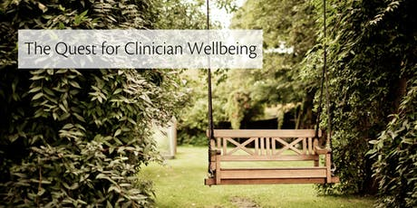 The Quest for Clinician Wellbeing tickets