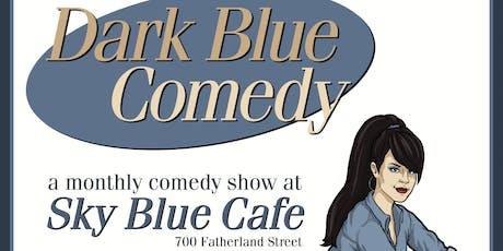 Dark Blue Comedy tickets