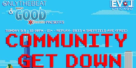 OTB & What's Good Chicago: Community Get Down tickets