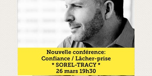 SOREL-TRACY - Confiance / Lâcher-prise 15$