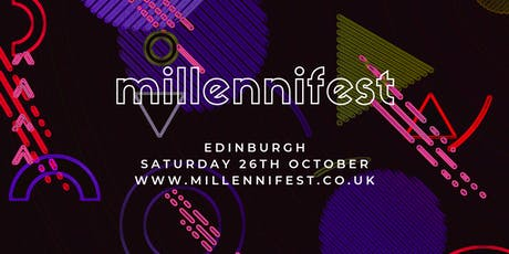 MILLENNIFEST Edinburgh tickets