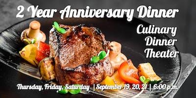 2 Year Anniversary Dinner | Culinary Dinner Theater