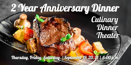 2 Year Anniversary Dinner | Culinary Dinner Theater