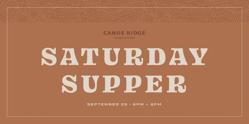 Saturday Supper at Canoe Ridge Vineyard