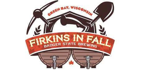 FIRST TASTE Tickets @ Badger State Brewing's 5th FIRKINS IN FALL FESTIVAL tickets