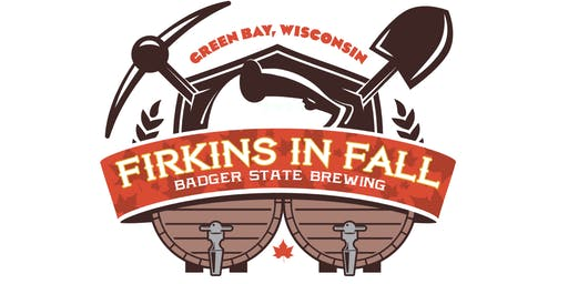 FIRST TASTE Tickets @ Badger State Brewing's 5th FIRKINS IN FALL FESTIVAL