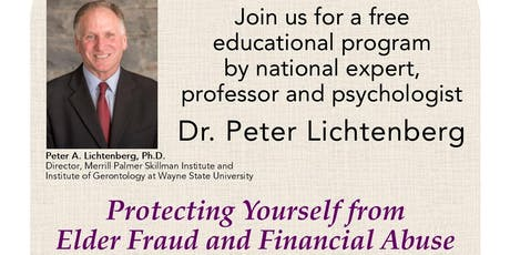 Protecting Yourself from Elder Fraud and Financial Abuse by Dr. Lichtenberg tickets
