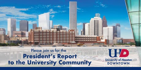 2019 UHD President's Report to the University Community tickets
