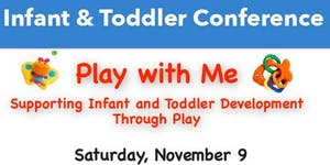 Toddler Conference: Play With Me! Supporting Infant...