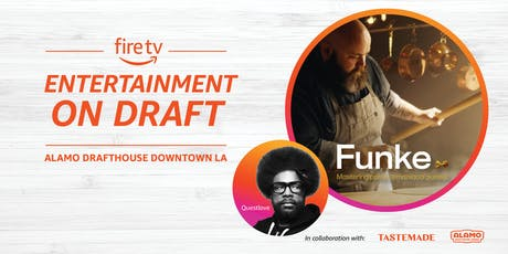 Fire TV Presents Entertainment on Draft with Tastemade tickets
