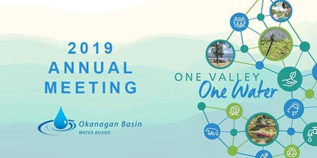 "Okanagan Basin Water Board 2019 Annual Meeting ""One Valley. One Water"" tickets"