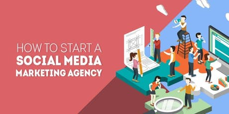 How To Start Your Own Social Media Marketing Agency - Stockholm tickets