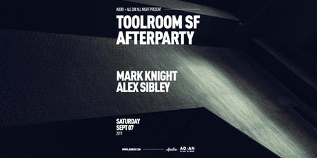 Toolroom SF After Party tickets