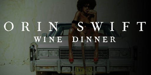 Orin Swift Wine Dinner @ Oliver Royale