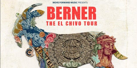 "Berner ""El Chivo Tour"" tickets"