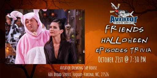 Friends *Halloween Special* Trivia at Aviator Tap House