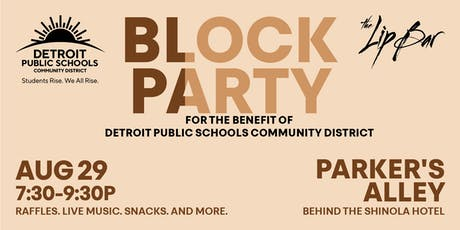 The Lip Bar's Block Party for Detroit Public Schools Community District tickets