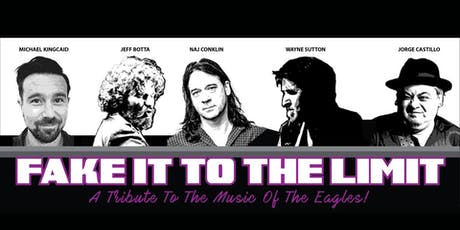 Fake it to the Limit - Eagles Tribute tickets