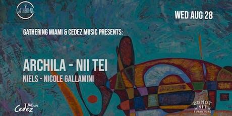 Gathering Miami & Cedez Music Presents: Archila - Nii Tei tickets