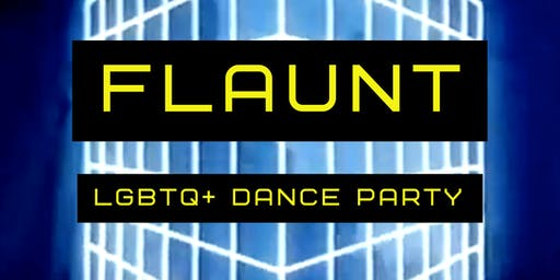 FLAUNT: LGBTQ+ Dance Party