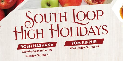 South Loop High Holidays - Rosh Hashanah and Yom Kippur