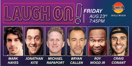 Bryan Callen, Michael Rapaport, Roy Wood Jr, and more - Laugh On! tickets
