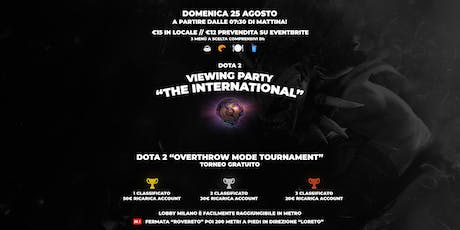 "Viewing Party: Dota 2 ""The International 2019"" biglietti"
