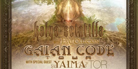 KALYA SCINTILLA and EVE OLUTION with Yaima and Tor tickets