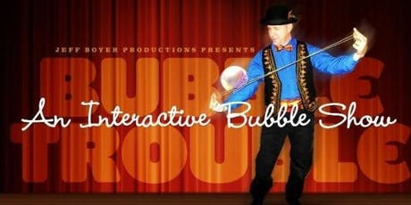 Bubble Trouble Part 2! - An Interactive Bubble Show, by BergenPAC tickets