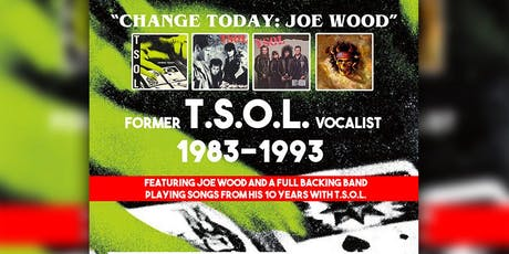 Change Today: Joe Wood era T.S.O.L. 1983-1993 tickets