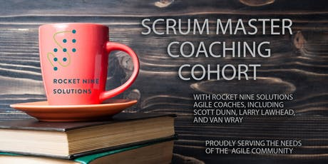 Rocket Nine Solutions Scrum Master Coaching Cohort - Winter 2020 tickets