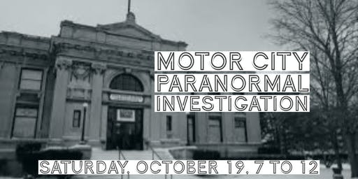 Motor City Paranormal Investigation at Carnegie Center
