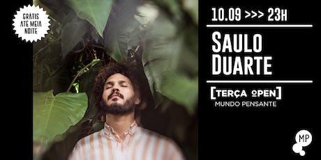 10/09 - TERÇA OPEN: SAULO DUARTE NO MUNDO PENSANTE ingressos
