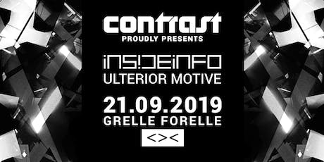 CONTRAST presents INSIDEINFO & ULTERIOR MOTIVE Tickets